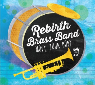 Rebirth Brass Band Move Your Body Review