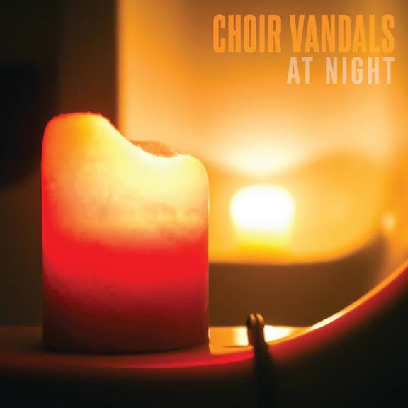 Choir_Vandals_At_night_Album_Cover_Art