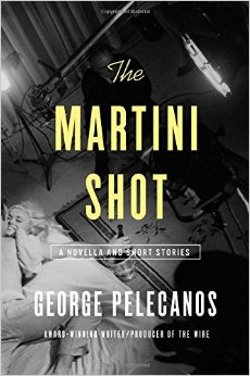 The latest book from George Pelecanos, The Martini Shot.