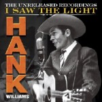 Holiday Gift Guide 2015: Hank Williams I saw the light